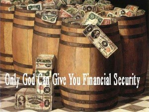 Only God Can Give You Financial Security