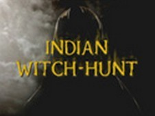 Indian Witch Hunt