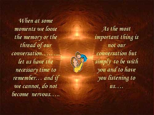When at some moments we loose the memory or the thread of our conversation...