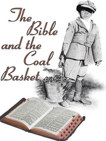 The Bible and the Coal Basket